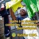 Halte à la violence contre les travailleurs domestiques. Ratifier C190.