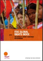 2014 New ITUC Global Rights Index - The world's worst countries for workers