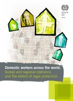 Domestic Workers Across the World: Global and regional statistics and the extent of legal protection
