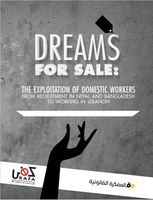 Dreams for Sale: the Exploitation of Domestic Workers from Recruitment in Nepal and Bangladesh to Working in Lebanon