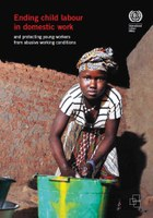 Ending child labour in domestic work and protecting young workers from abusive working conditions