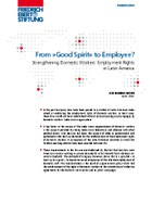 "From ""Good Spirit"" to Employee? Strengthening Domestic Workers' Employment Rights in Latin America"