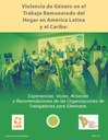 Gender-Based Violence in Paid Domestic Work in Latin America and the Caribbean: Experiences, Voices, Actions and Recommendations of Workers' Organizations to Eliminate It