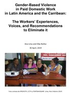 Gender-Based Violence in Paid Domestic Work in Latin America and the Carribean: The Workers' Experiences, Voices, and Recommendations to Eliminate it