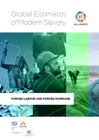 Global Estimates of Modern Slavery - Forced Labour and Forced Marriage