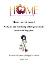 Home Sweet Home? Work, life and well-being of foreign domestic workers in Singapore
