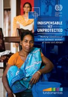 Indispensable yet unprotected: Working conditions of Indian Domestic Workers at Home and Abroad
