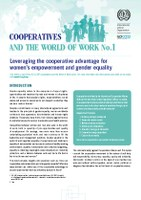 COOPERATIVES AND THE WORLD OF WORK No. 1 - Leveraging the cooperative advantage for women's empowerment and gender equality