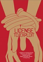License to Exploit: A Report on Recruitment Practices and Problems Experienced by Filipino Migrant Domestic Workers in Hong Kong