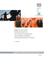 Migrant and cities: Research report on recruitment, employment, and working conditions of domestic workers in China