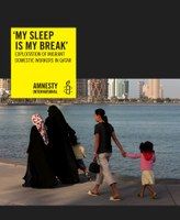 """My Sleep is My Break"" - Exploitation of Migrant Domestic Workers in Qatar"