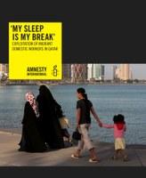 """My Sleep is My Break"" - Exploitation of Migrant Domestic Workers in Qatar"