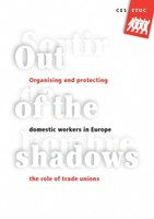 Out of the Shadow: Organising Domestic Workers Towards a protective regulatory framework for domestic work