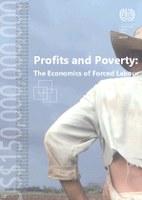 Profits and Poverty: The Economics of Forced Labour