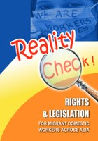 Reality Check! Rights & Legislation for Migrant Domestic Workers across Asia