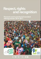 Respect, rights and recognition. Domestic work and the ILO standard setting process 2010-2011.