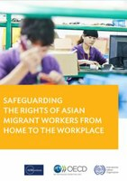Safeguarding the Rights of Asian Migrant Workers from Home to the Workplace