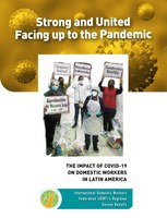 Strong and United Facing up to the Pandemic - The Impact of COVID-19 on Domestic Workers in Latin America