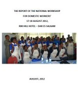 The Report of the National Workshop for Domestic Workers in Tanzania 17-18 August 2012