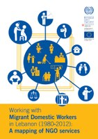 Working with migrant domestic workers in Lebanon (1980s-2012): A mapping of NGO services