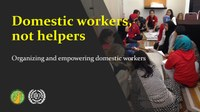 Indonesia: Workers, not helpers - Organizing and empowering domestic workers