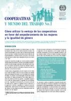 COOPERATIVAS Y MUNDO DEL TRABAJO No. 1 - Cómo utilizar la ventaja de las cooperativas en favor del empoderamiento de las mujeres y la igualdad de género