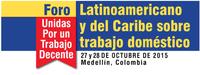 Declaración Pública del Foro Latinoamericano y del Caribe sobre trabajo doméstico: Unidas por un trabajo decente