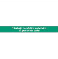 El trabajo doméstico en México: La gran deuda social
