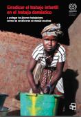 Erradicar el trabajo infantil en el trabajo doméstico y proteger los jóvenes trabajadores contra las condiciones de trabajo abusivas