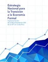 Estrategia Nacional para la Transición a la Economía Formal - Implementación de la Recomendación 204 de la OIT en Costa Rica