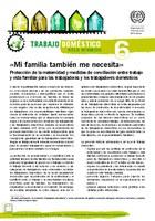 «Mi familia también me necesita» Protección de la maternidad y medidas de conciliación entre trabajo y vida familiar para las trabajadoras y los trabajadores domésticos