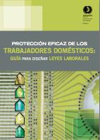 Protección eficaz de los trabajadores domésticos: Guía para diseñar leyes laborales