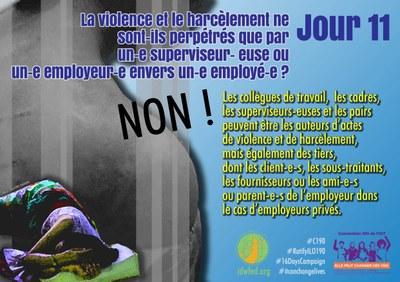 11. La violence et le harcèlement ne sont-ils perpétrés que par un-e superviseur- euse ou un-e employeur-e envers un-e employé-e ?