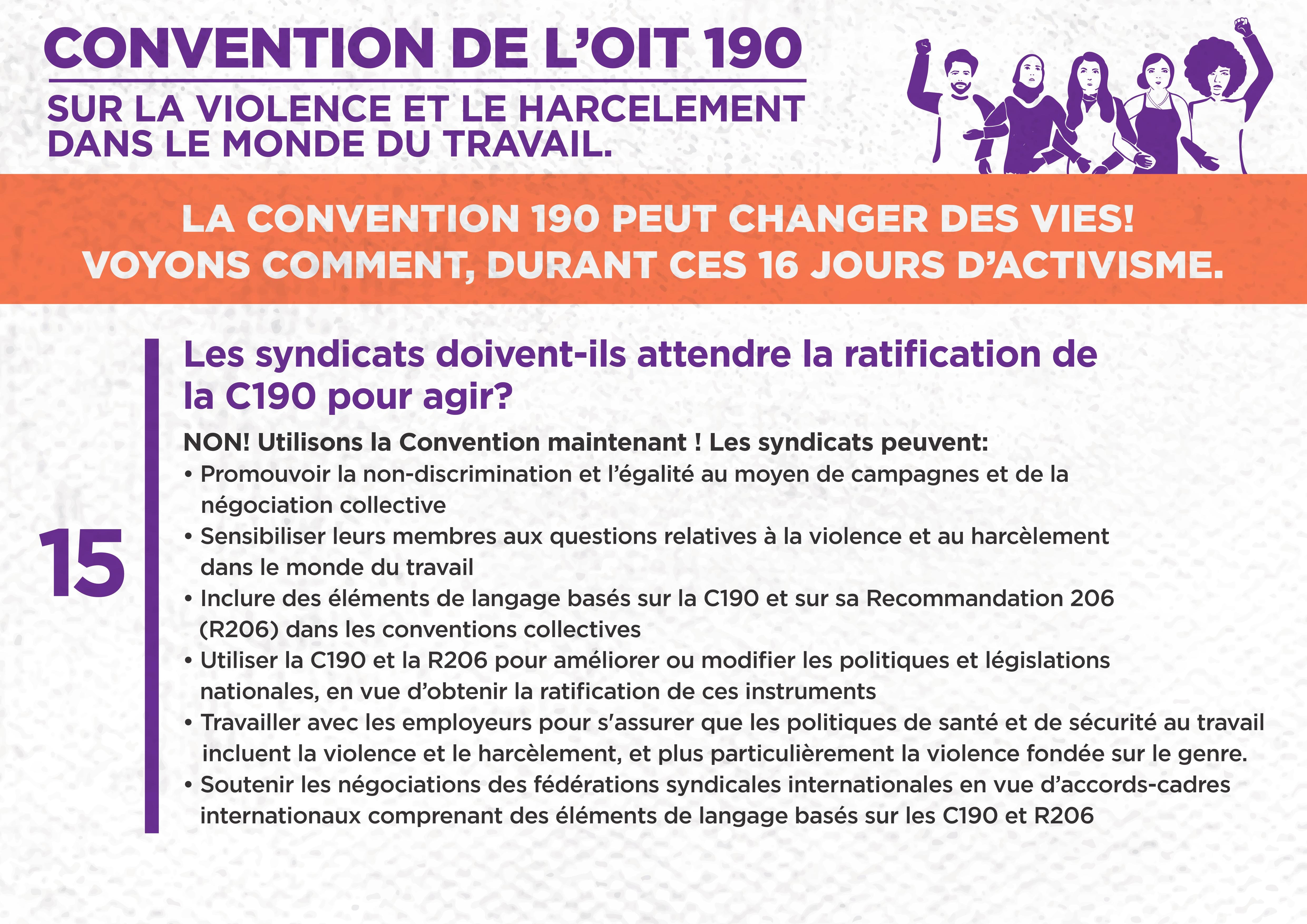 15. Les syndicats doivent-ils attendre la ratification de la C190 pour agir ?