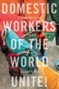 """Monde: """"Les travailleurs domestiques du monde s'unissent,"""" (Domestic Workers of the World Unite) par Jennifer Fish, raconte l'histoire du premier mouvement des travailleurs domestiques"""
