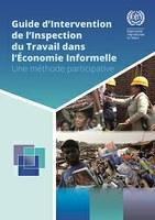 Guide d'Intervention de l'Inspection du Travail dans l'Économie Informelle - Une méthode participative