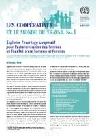 LES COOPÉRATIVES ET LE MONDE DU TRAVAIL No.1 - Exploiter l'avantage coopératif  pour l'autonomisation des femmes  et l'égalité entre hommes et femmes