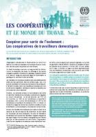 LES COOPÉRATIVES ET LE MONDE DU TRAVAIL No.2 - Coopérer pour sortir de l'isolement :  Les coopératives de travailleurs domestiques