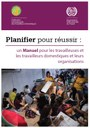 Planifier pour réussir : un Manuel pour les travailleuses et les travailleurs domestiques et leurs organisations
