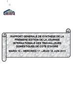 Rapport Generale de Synthese de la Premiere Edition de la Journee Internationale des Travailleurs Domestiques de Côte d'Ivoire